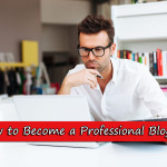 how-to-become-a-professional-blogger-classiblogger