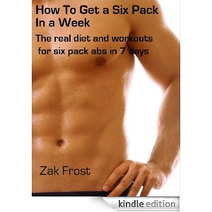 How To Get a Six Pack in a Week - The real diet and workouts for six pack abs in just 7 days - Limited Edition