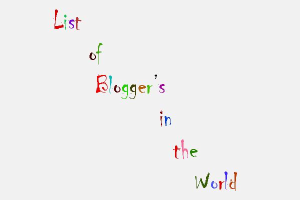 List of Bloggers all over the World