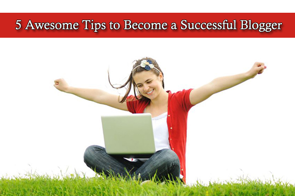 5 awesome tips to get success in blogging career_classiblogger