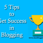 5 awesome tips to get success in blogging career_classiblogger_feature