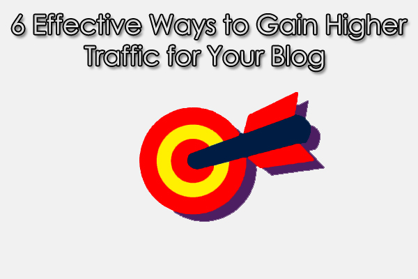 6 effective ways to gain higher traffic for your blog_classiblogger