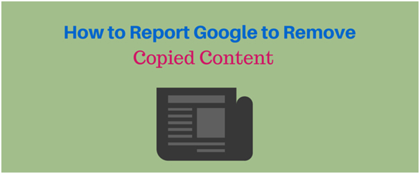 how-to-remove-copied-content-from-google-search-engine-classiblogger
