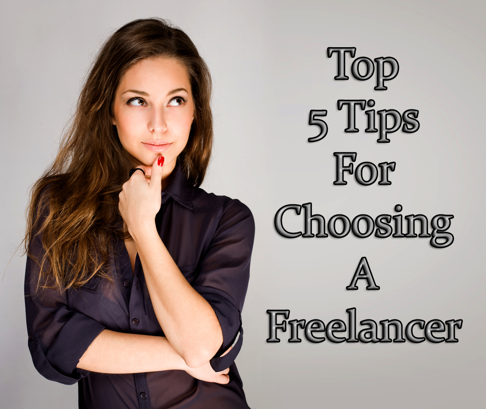 Top 5 Tips for Choosing a Freelancer to Help Portray