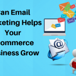 Can Email Marketing Help Your E-Commerce Business Grow?