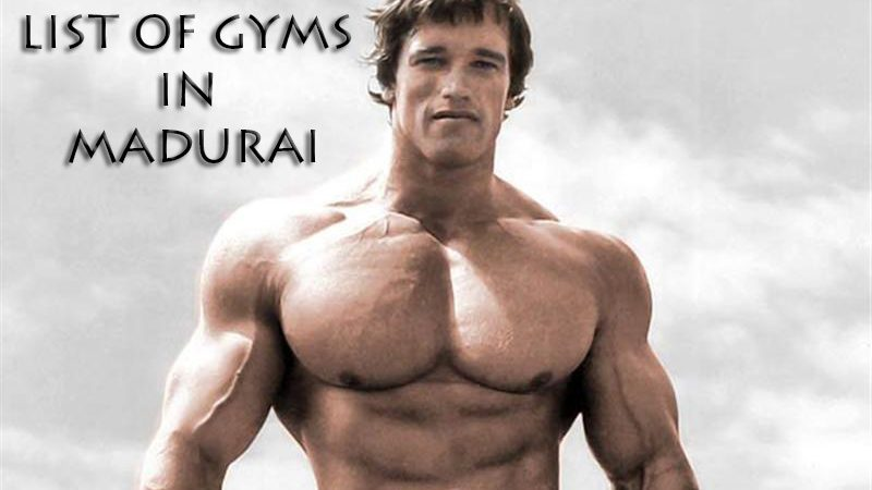 List of Gyms in Madurai with Contact Details