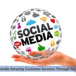 How To Provide Amazing Customer Services Through Social Media-classiblogger