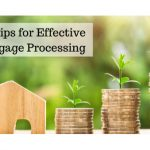 Top Tips for Effective Mortgage Processing-classiblogger