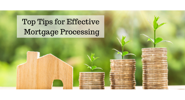 Top Tips for Effective Mortgage Processing