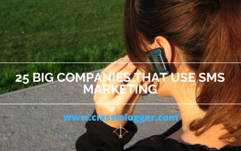 25 Big Companies That Use SMS Marketing-classiblogger