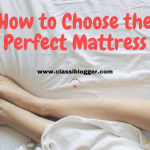 Buying Guide How to Choose the Perfect Mattress-classiblogger