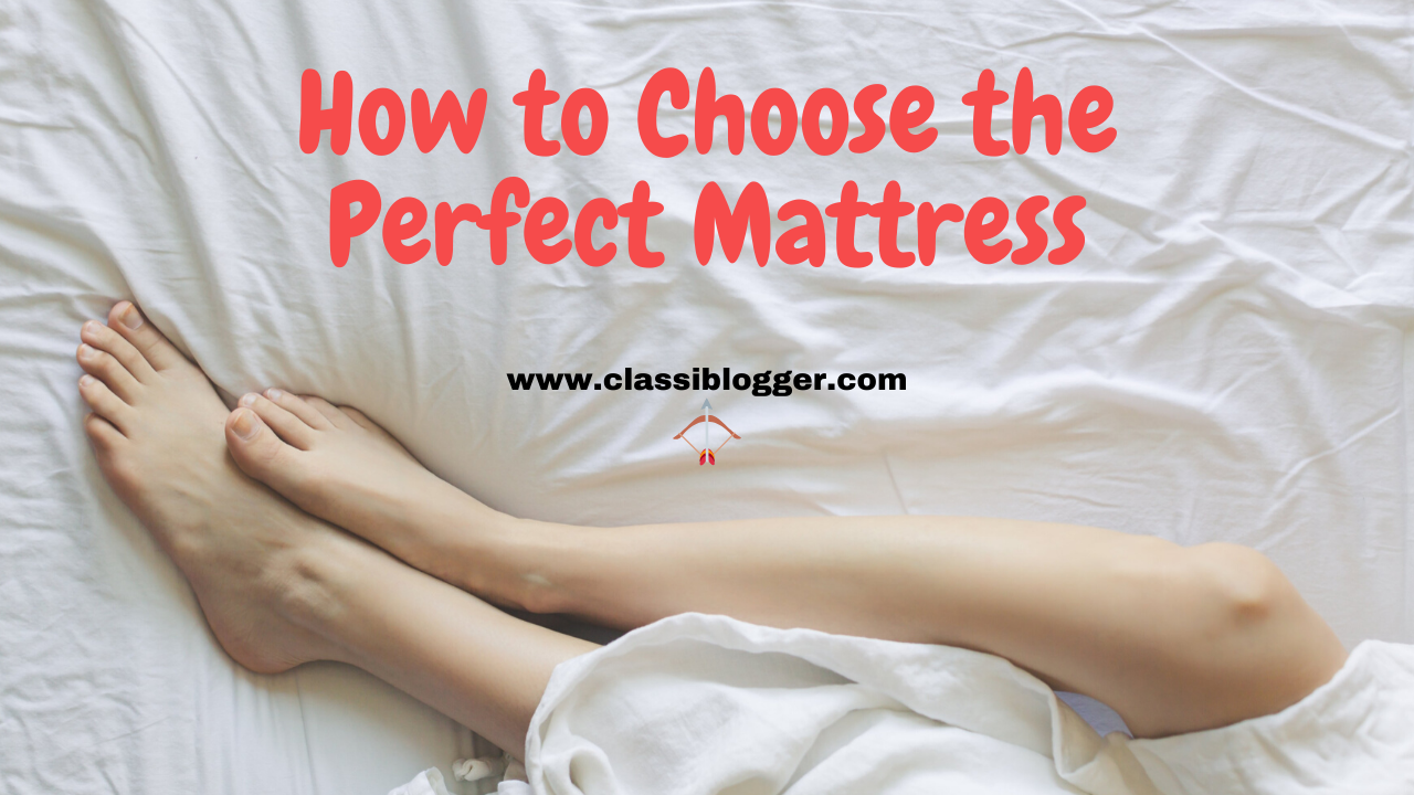 Buying Guide: How to Choose the Perfect Mattress