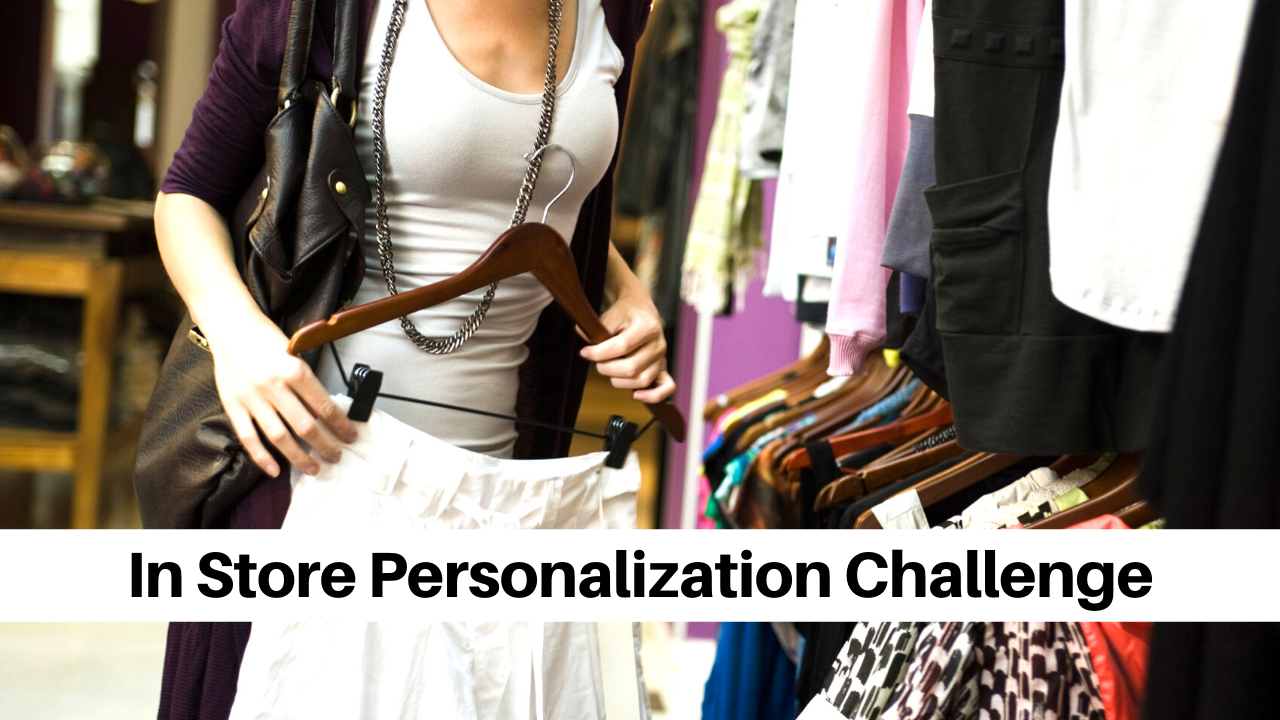 Solving the In Store Personalization Challenge
