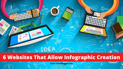 6 Websites That Allow Infographic Creation-ClassiBlogger