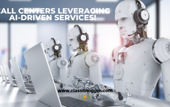 Call Centers Leveraging AI-Driven Services-ClassiBlogger
