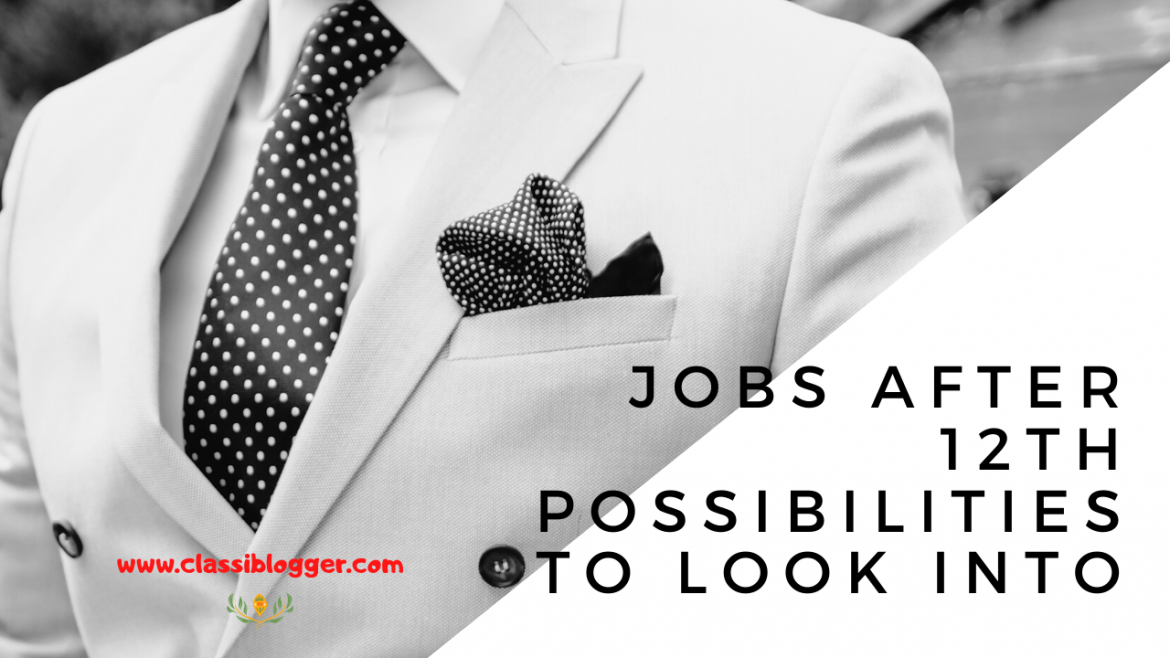 Jobs After 12th – Possibilities to Look Into
