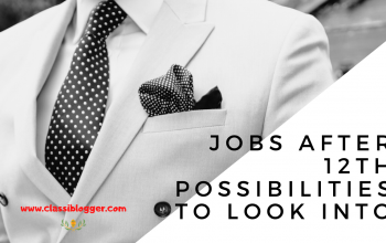 Jobs After 12th - Possibilities to Look Into - ClassiBlogger