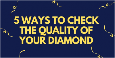 5 Ways To Check The Quality Of Your Diamond-classiblogger