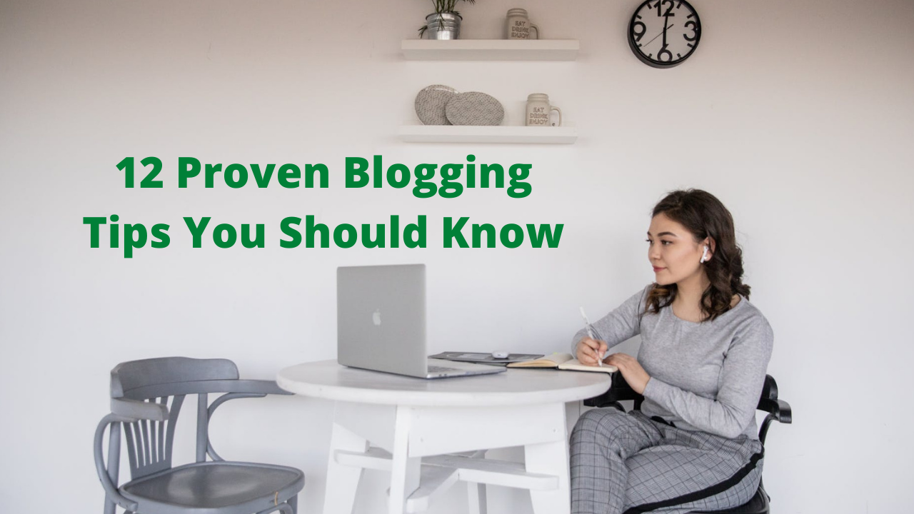 12 Proven Blogging Tips You Should Know